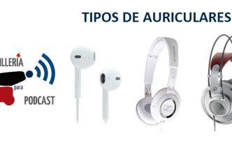 Artillería para Podcast sobre Tipos de auriculares
