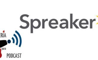 Spreaker en Artillería para Podcast